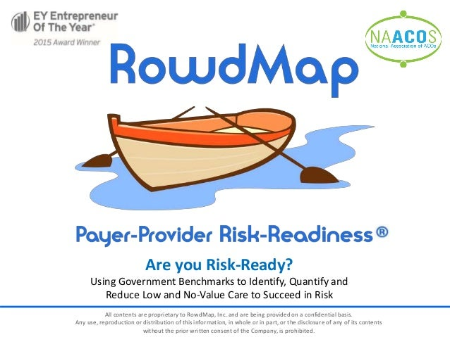 All contents are proprietary to RowdMap, Inc. and are being provided on a confidential basis. Any use, reproduction or dis...