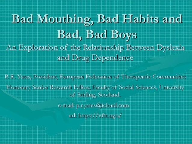 Bad Mouthing, Bad Habits andBad Mouthing, Bad Habits and Bad, Bad BoysBad, Bad Boys An Exploration of the Relationship Bet...
