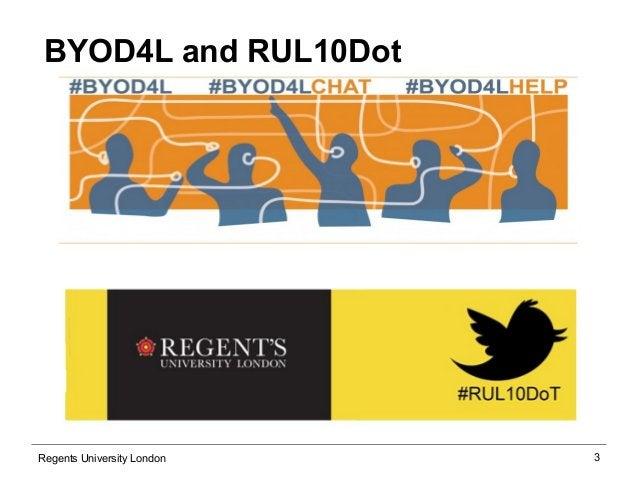 3  BYOD4L and RUL10Dot  Regents University London