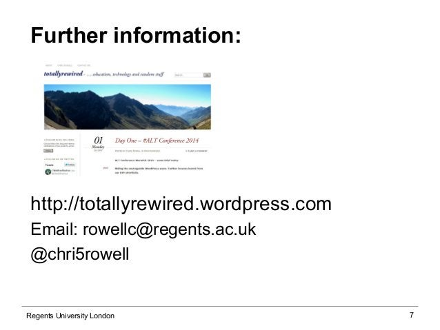 7  Further information:  http://totallyrewired.wordpress.com  Email: rowellc@regents.ac.uk  @chri5rowell  Regents Universi...