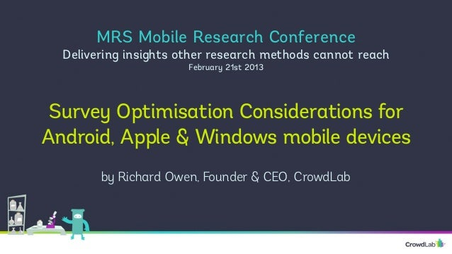 MRS Mobile Research Conference  Delivering insights other research methods cannot reach                       February 21s...
