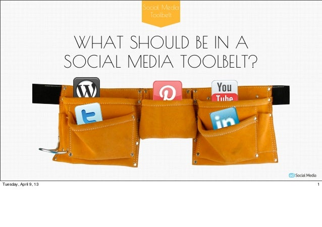 Social Media                                 Toolbelt                        WHAT SHOULD BE IN A                       SOC...