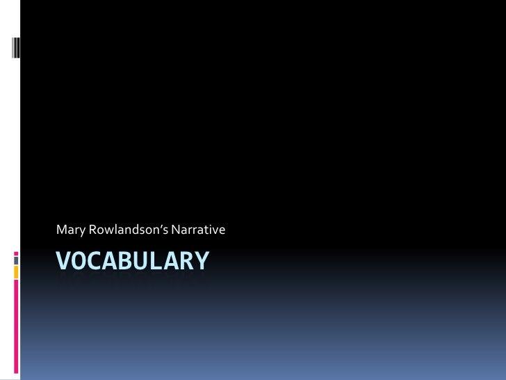 Vocabulary<br />Mary Rowlandson's Narrative<br />