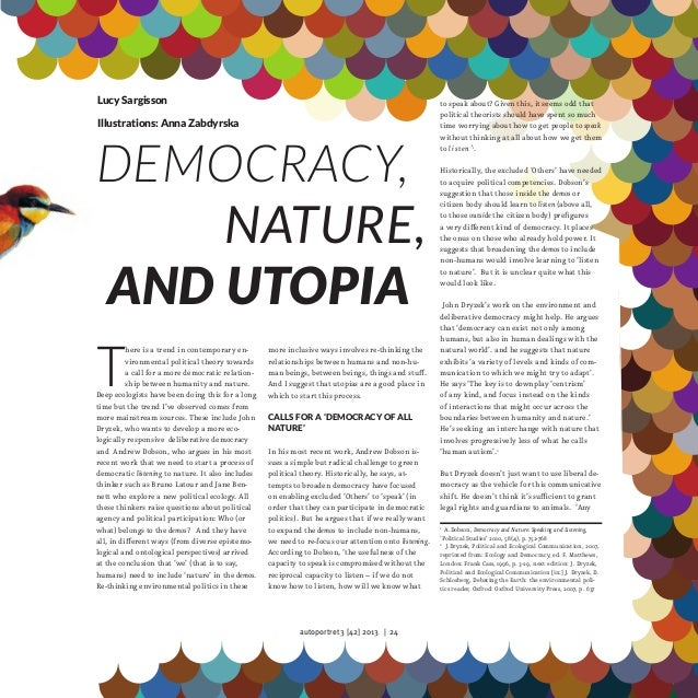 Lucy Sargisson Illustrations: Anna Zabdyrska  Democracy,  Nature, and Utopia  T  here is a trend in contemporary enviro...
