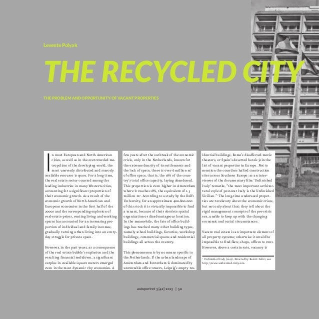 Levente Polyak  The Recycled City The problem and opportunity of vacant properties  I  n most European and North American ...