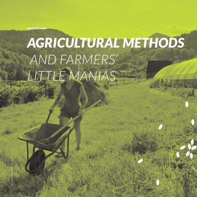 Devis Bonanni  All photos in the article: author's archive  Agricultural Methods and Farmers' Little Manias  ROWNOWAGA_1_U...