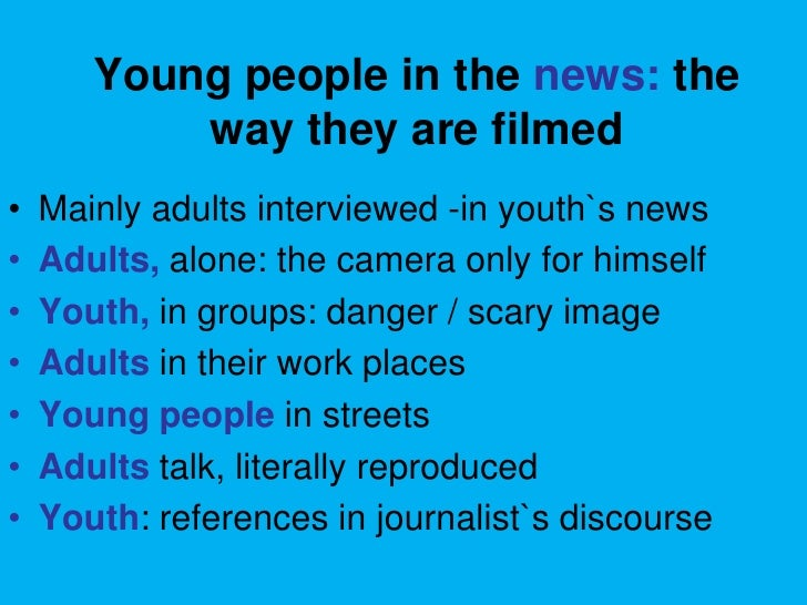 representations of youth in media discourses Media representations of black young men seek to understand the dominant discourses with which black in 'labour can still help black jobless youth.