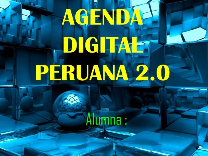 AGENDA  DIGITALPERUANA 2.0    Alumna :