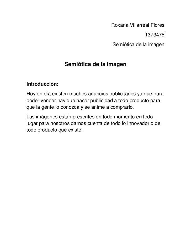 Roxana Villarreal Flores <br />1373475<br />Semiótica de la imagen <br />Semiótica de la imagen<br />Introducción: <br />H...