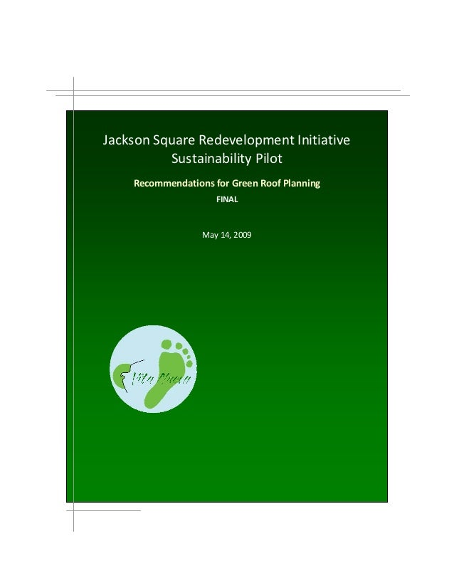 Jackson Square Redevelopment Initiative          Sustainability Pilot    Recommendations for Green Roof Planning          ...