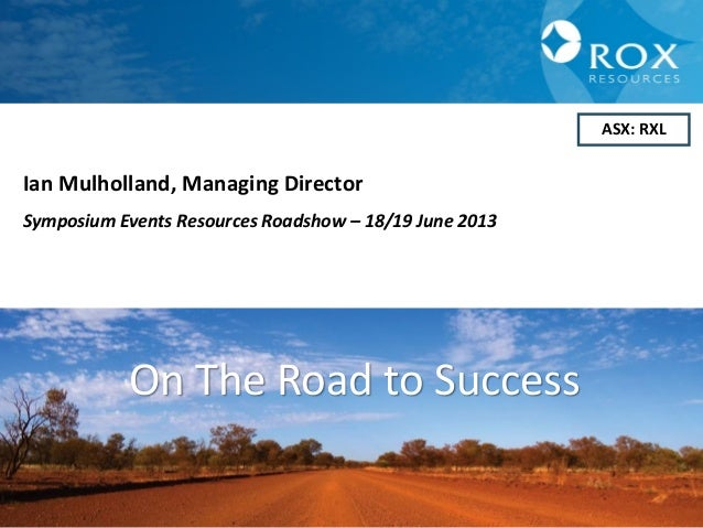 11ASX: RXLIan Mulholland, Managing DirectorSymposium Events Resources Roadshow – 18/19 June 2013On The Road to Success