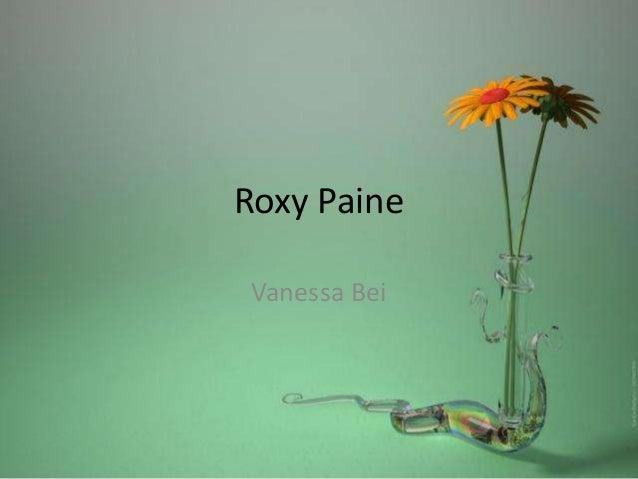 Roxy Paine Vanessa Bei