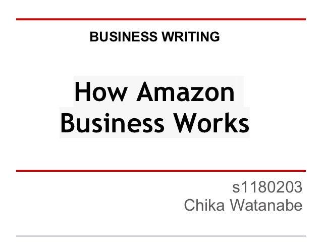 BUSINESS WRITING How AmazonBusiness Works                   s1180203             Chika Watanabe
