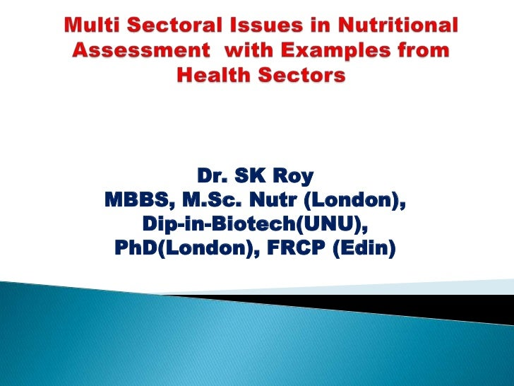 Dr. SK RoyMBBS, M.Sc. Nutr (London),   Dip-in-Biotech(UNU), PhD(London), FRCP (Edin)