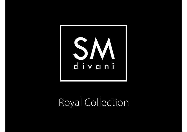 SM    divani   Royal Collection