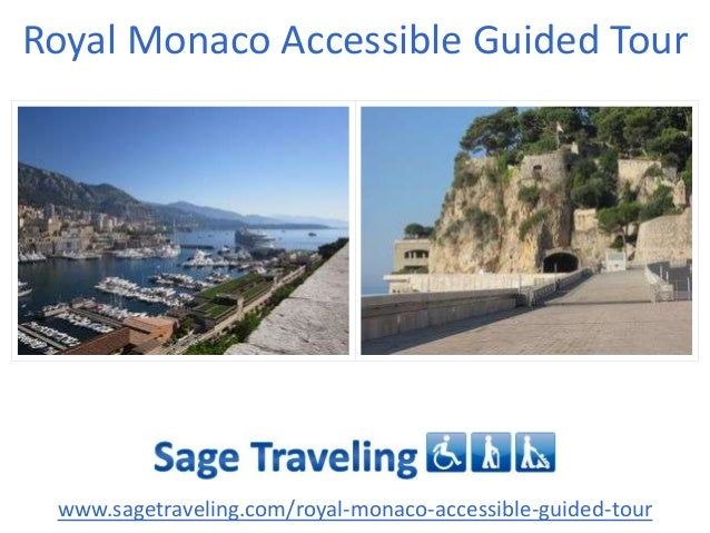 Royal Monaco Accessible Guided Tour www.sagetraveling.com/royal-monaco-accessible-guided-tour
