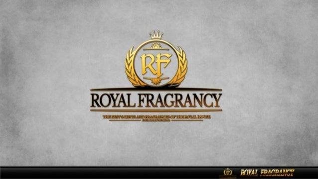 Royal Fragrancy  Apresentação Oficial