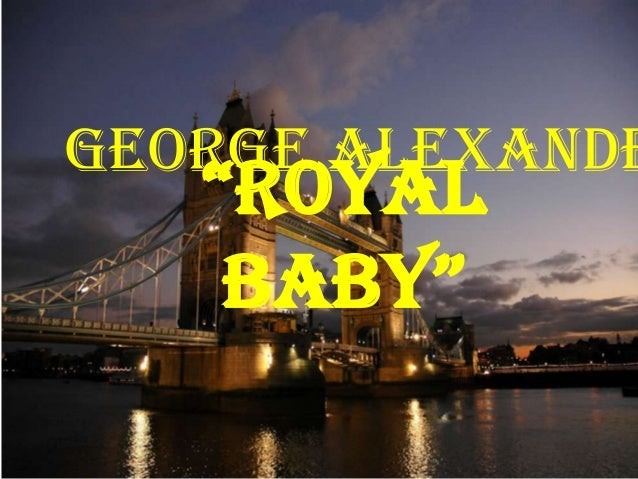 """""""Royal BaBy"""" George Alexande"""