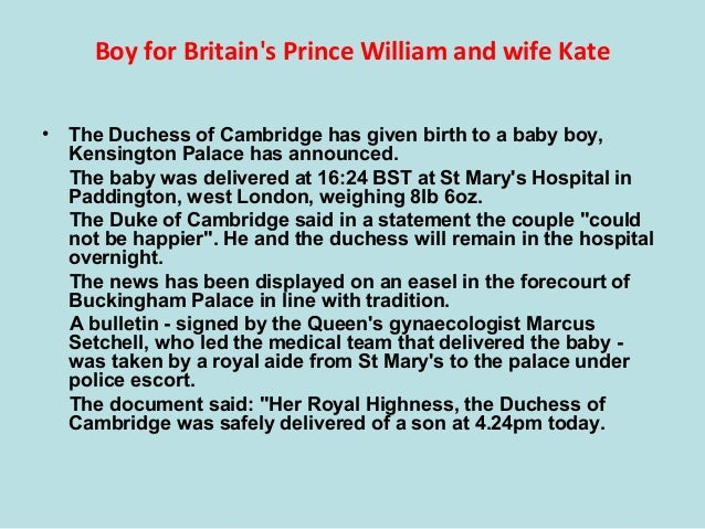 Boy for Britain's Prince William and wife Kate • The Duchess of Cambridge has given birth to a baby boy, Kensington Palace...