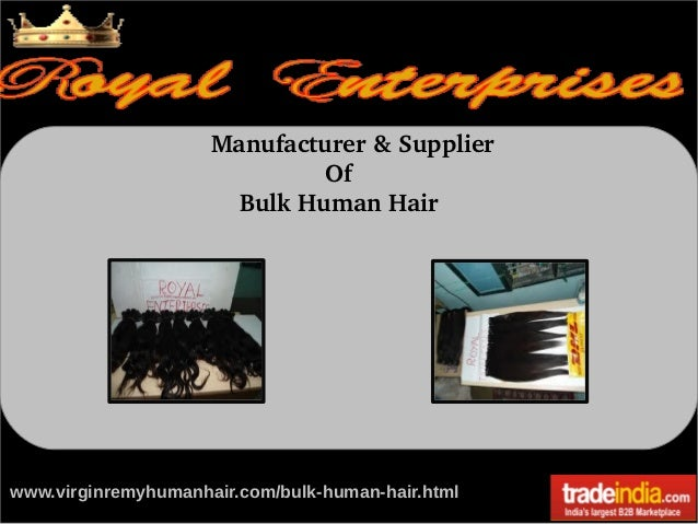 Manufacturer & Supplier                   Of       Bulk Human Hair  www.virginremyhumanhair.com/bulk-human-hair.html