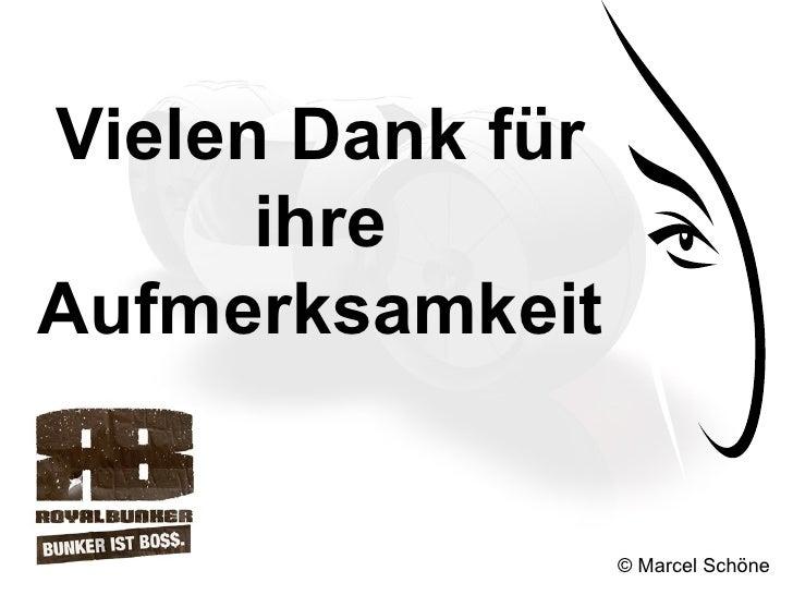 © Marcel Schöne Vielen Dank für ihre Aufmerksamkeit