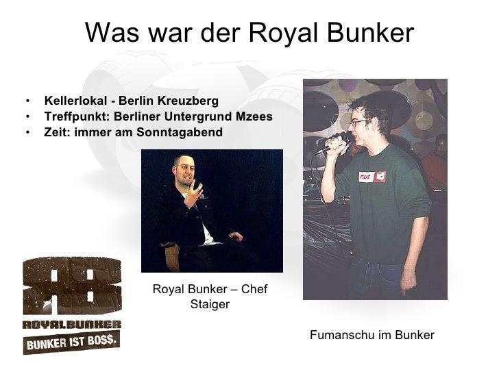 Was war der Royal Bunker <ul><li>Kellerlokal - Berlin Kreuzberg  </li></ul><ul><li>Treffpunkt: Berliner Untergrund Mzees <...