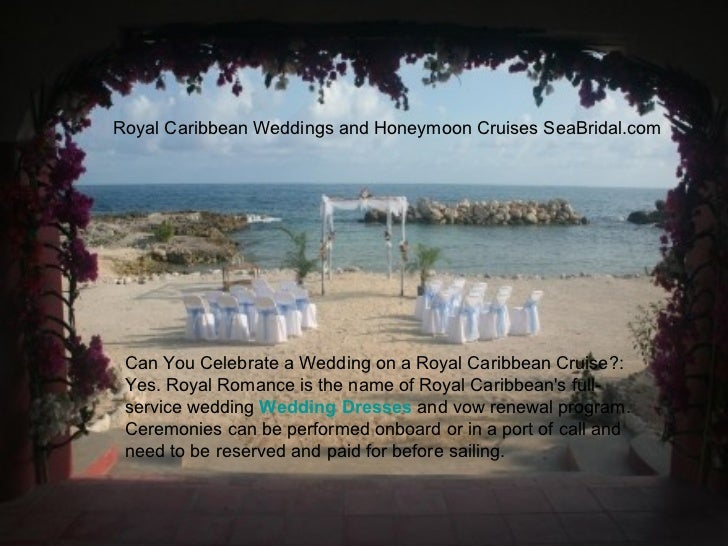 Royal caribbean weddings and honeymoon cruises sea for Royal caribbean cruise wedding