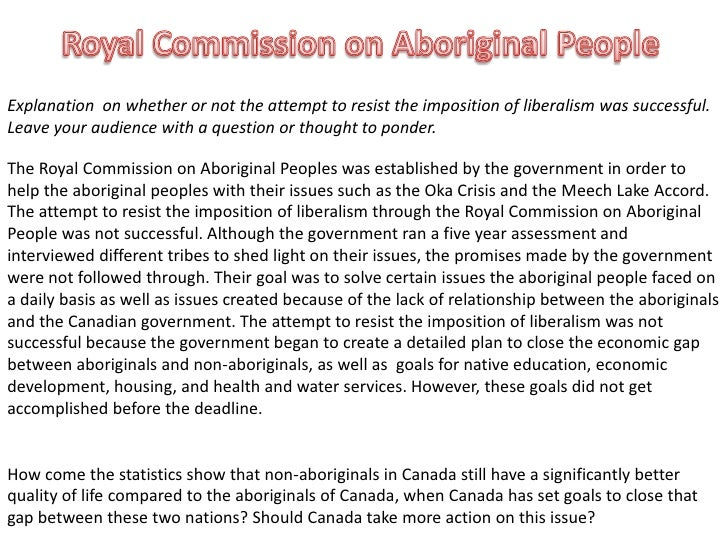 Royal Commission on Aboriginal People<br />Explanation  on whether or not the attempt to resist the imposition of liberali...