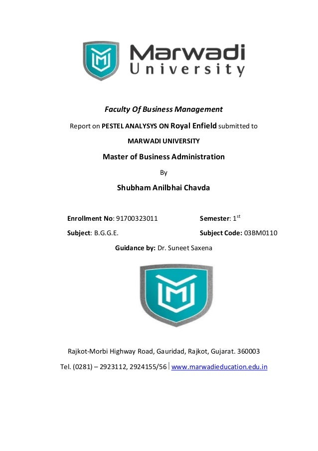 Faculty Of Business Management Report on PESTEL ANALYSYS ON Royal Enfield submitted to MARWADI UNIVERSITY Master of Busine...
