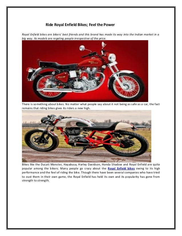 Ride Royal Enfield Bikes; Feel the PowerRoyal Enfield bikes are bikers best friends and this brand has made its way into t...