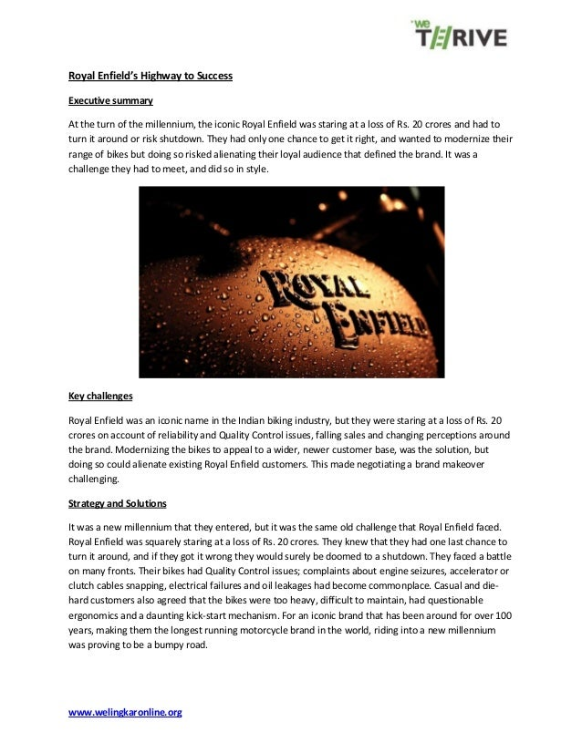 www.welingkaronline.org Royal Enfield's Highway to Success Executive summary At the turn of the millennium, the iconic Roy...
