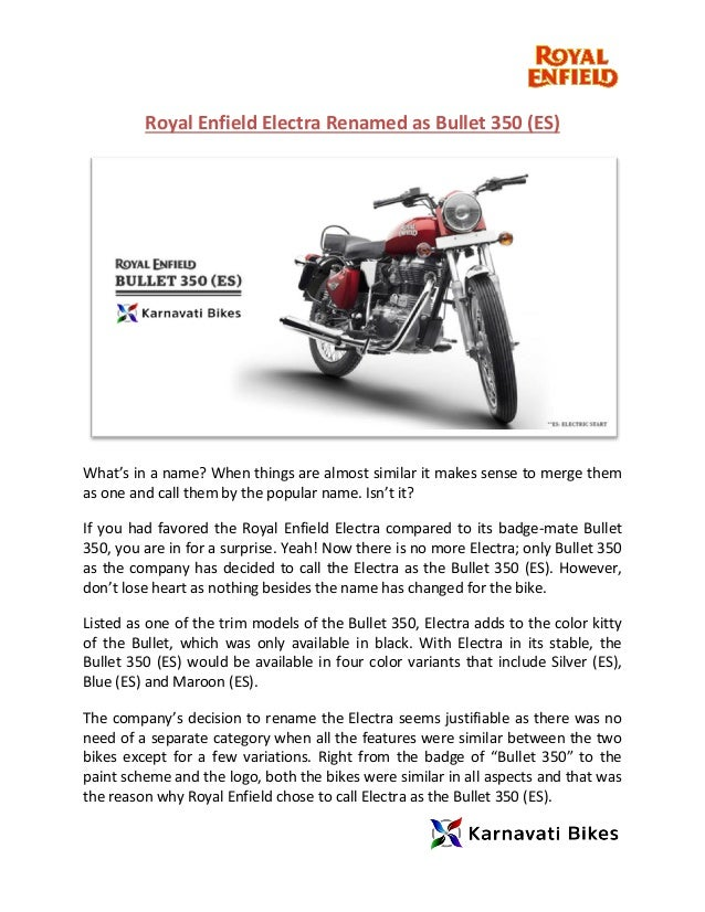 Royal Enfield Electra Renamed as Bullet 350 (ES) What's in a name? When things are almost similar it makes sense to merge ...