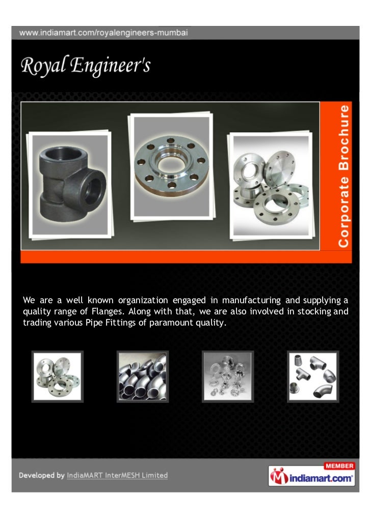 We are a well known organization engaged in manufacturing and supplying aquality range of Flanges. Along with that, we are...