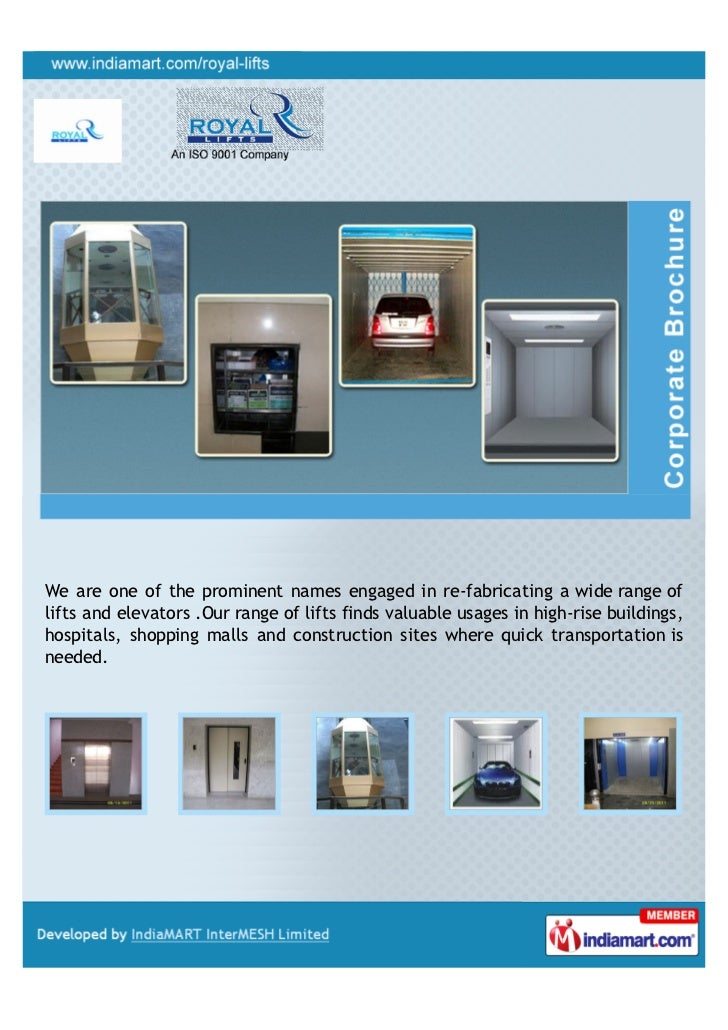 We are one of the prominent names engaged in re-fabricating a wide range oflifts and elevators .Our range of lifts finds v...