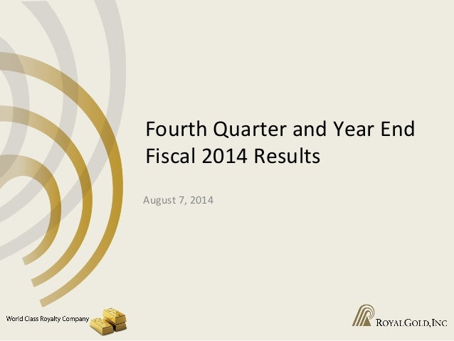 Fourth  Quarter  and  Year  End   Fiscal  2014  Results   August  7,  2014