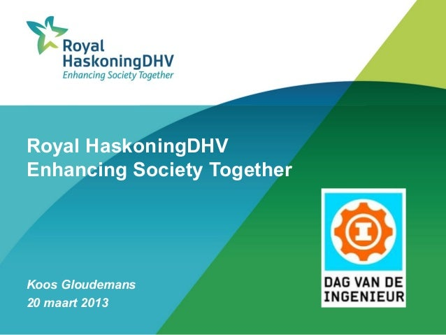 Royal HaskoningDHVEnhancing Society TogetherKoos Gloudemans20 maart 2013