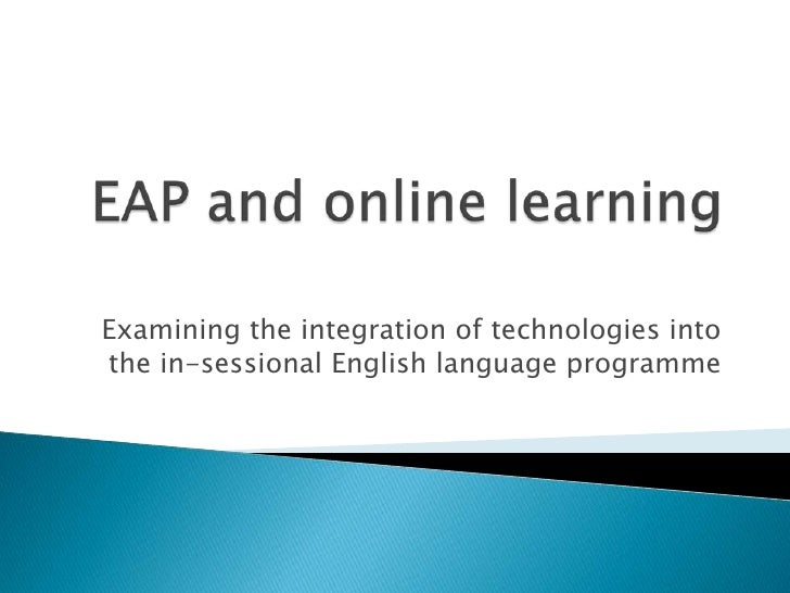 Examining the integration of technologies intothe in-sessional English language programme