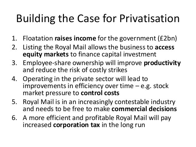 royal mail privatization The government intends to privatise royal mail though a flotation on the london stock exchange in the coming weeks.