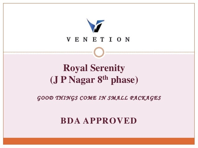 GOOD THINGS COME IN SMALL PACKAGES BDA APPROVED Royal Serenity (J P Nagar 8th phase)