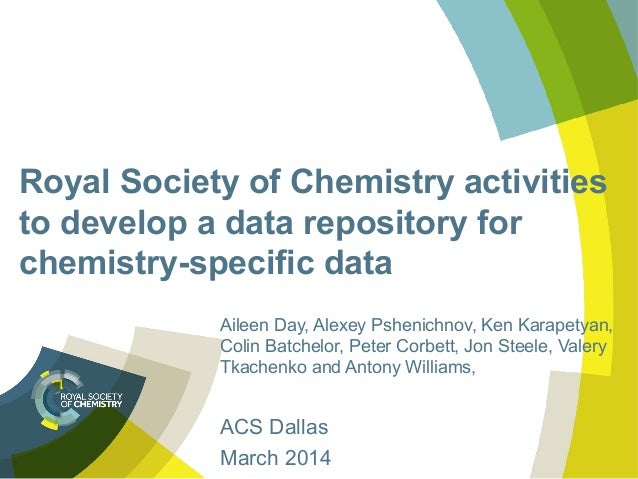 Royal Society of Chemistry activities to develop a data repository for chemistry-specific data Aileen Day, Alexey Pshenich...