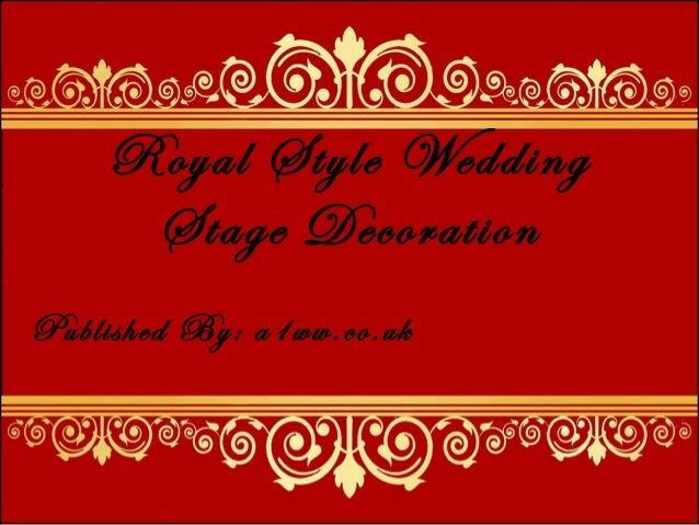 Royal Style Wedding Stage Decoration Published By: a1ww.co.uk