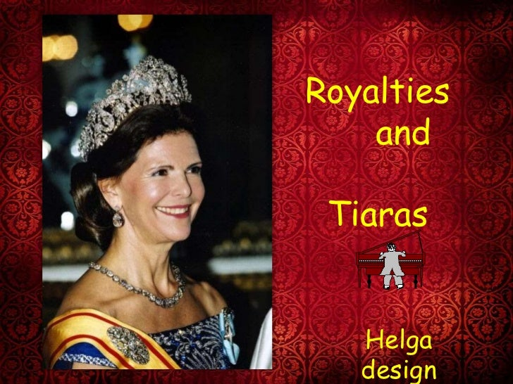 Royalties     and                    Tiaras<br />Helga design<br />