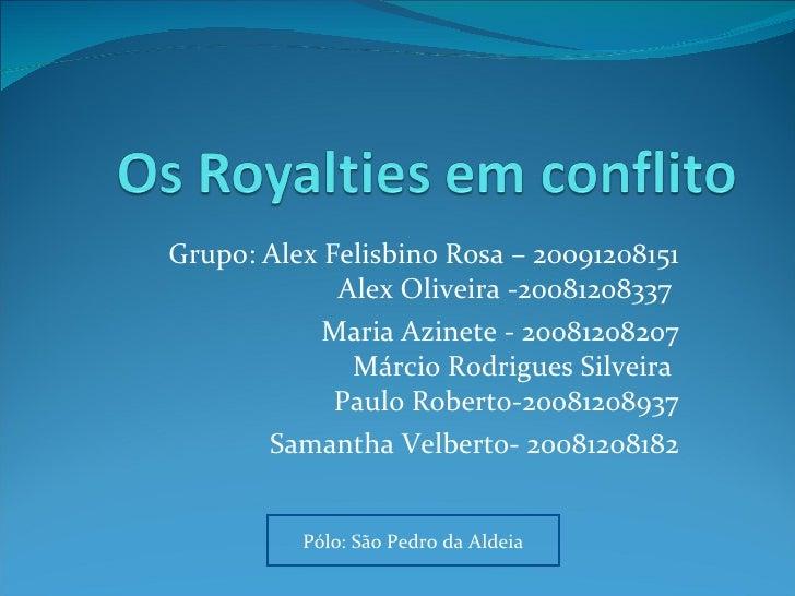 Grupo: Alex Felisbino Rosa – 20091208151 Alex Oliveira -20081208337  Maria Azinete - 20081208207 Márcio Rodrigues Silveira...