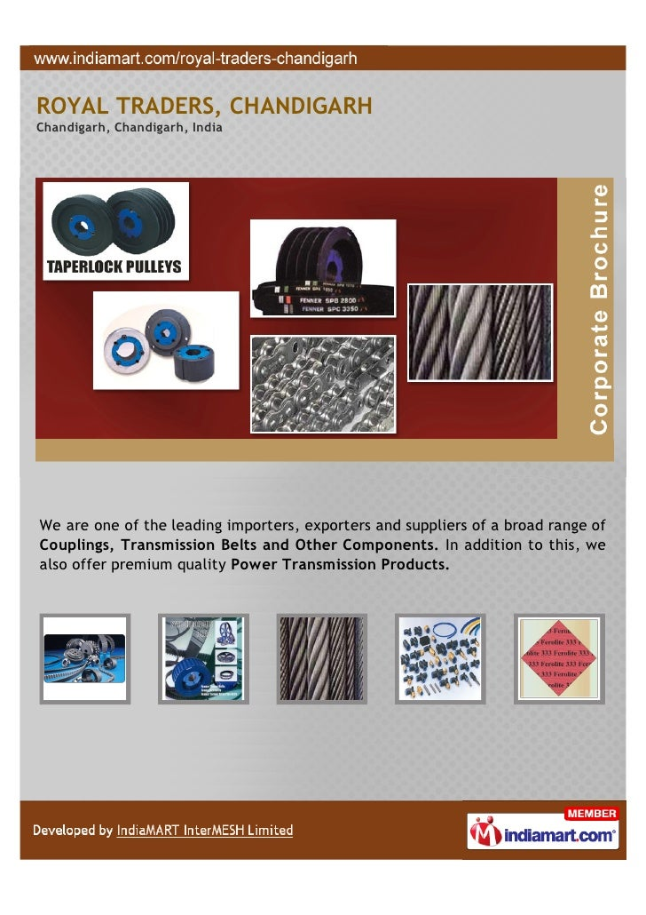 We are one of the leading importer, supplier and exporter of premium qualityCouplings and Transmission Belts to our client...