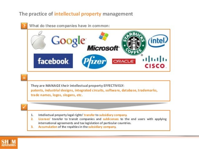 The practice of intellectual property management ?   What do these companies have in common: =     They are MANAGE their i...