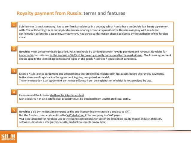 Royalty payment from Russia: terms and features1     Sub-licensor (transit company) has to confirm its residence in a coun...