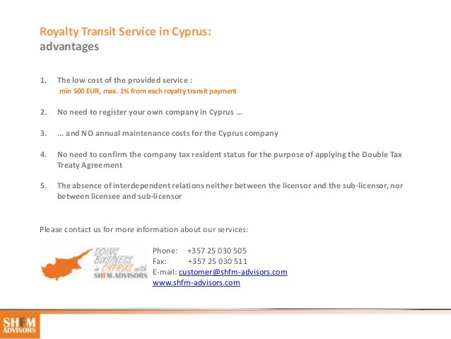 Royalty Transit Service in Cyprus:advantages1.   The low cost of the provided service :     min 500 EUR, max. 1% from each...
