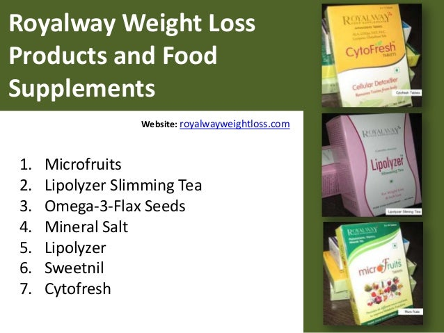 Royalway Weight Loss Products and Food Supplements 1. Microfruits 2. Lipolyzer Slimming Tea 3. Omega-3-Flax Seeds 4. Miner...