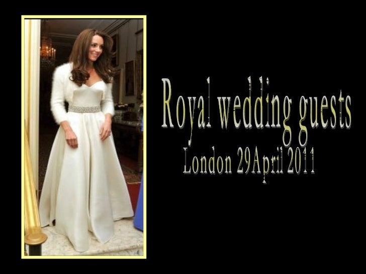 Royal wedding guests London 29April 2011