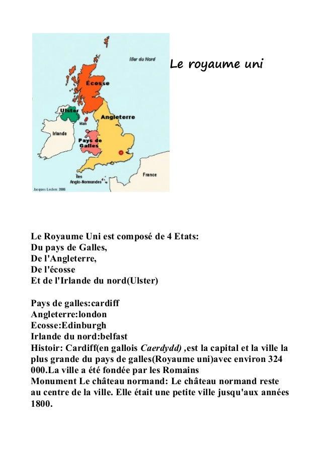 Le royaume uniLe Royaume Uni est composé de 4 Etats:Du pays de Galles,De lAngleterre,De lécosseEt de lIrlande du nord(Ulst...